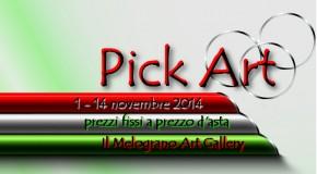 Pick Art Prezzi eccezionali in galleria dal 1 al 14 novembre 2014